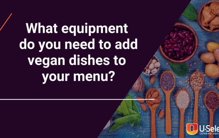 Veganuary to Veg-Annually? What equipment do you need to add vegan dishes to your offer permanently?
